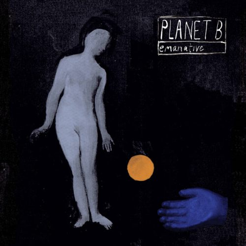 Emanative - Planet B EP.