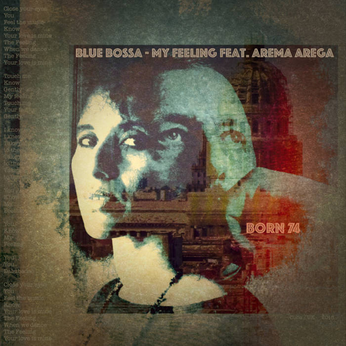 Blue Bossa - My Feeling feat. Arema Arega ( Born74)