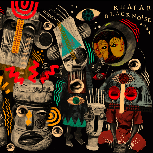 Khalab - Black Noise 2084