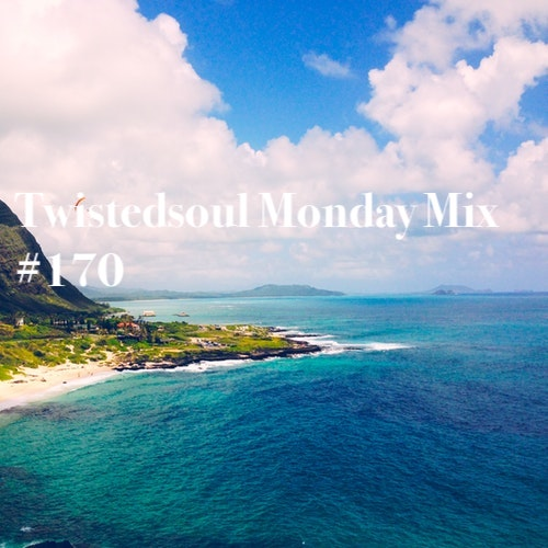 Twistedsoul Monday mix #170.