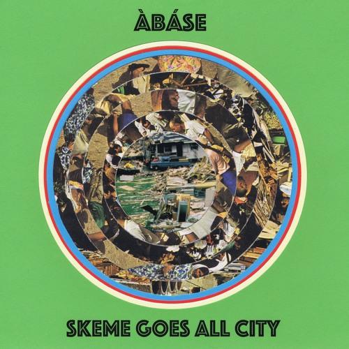 Àbáse - Skeme Goes All City