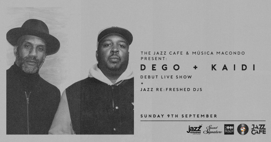 Preview: Dego + Kaidi @ The Jazz Cafe, London