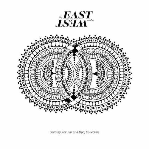 Sarathy Korwar & UPAJ Collective announce debut release My East Is Your West