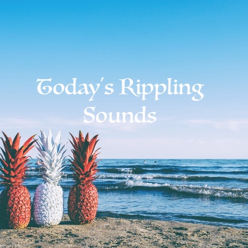 Today's Rippling Sounds