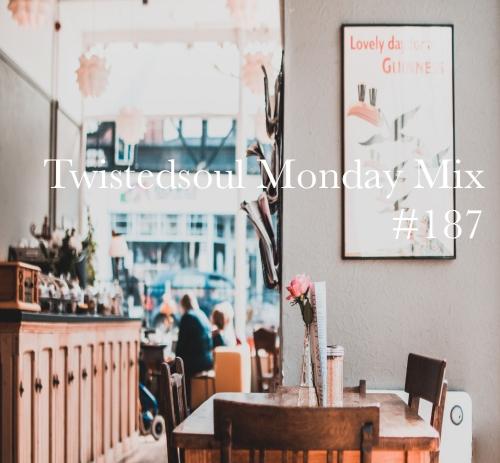 Twistedsoul Monday Mix #187