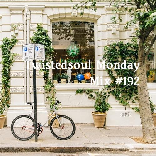 Twistedsoul Monday Mix #192