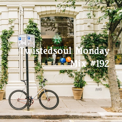 Twistedsoul Monday Mix #192