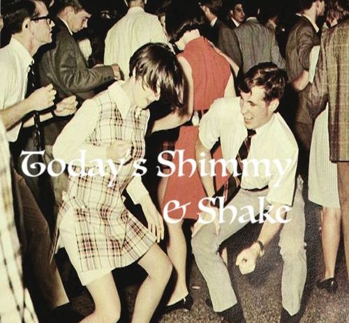 Playlist: Today's Shimmy & Shake