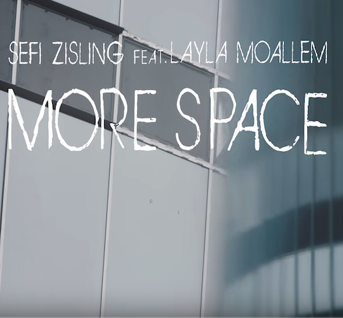 Video: Sefi Zisling - More Space feat. Layla Moallem