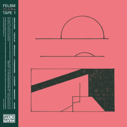 Felbm ~ Tape 1 & Tape 2