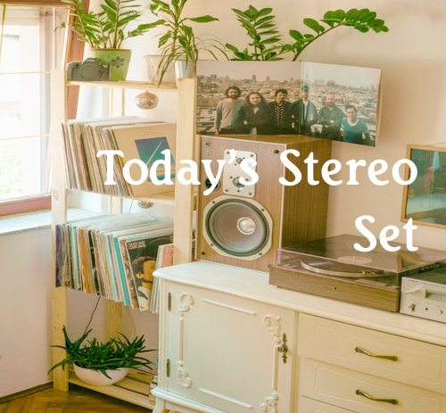 Today's Stereo Set