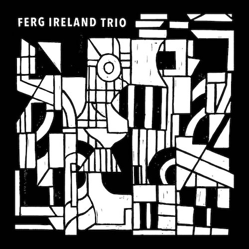 "New 12"" from Ferg Ireland Trio."