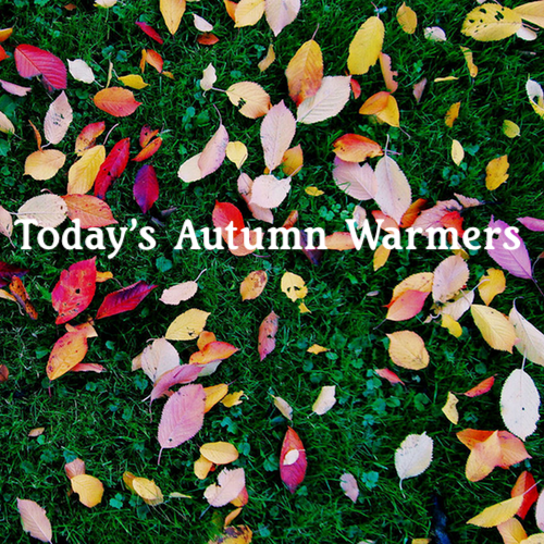 Today's Autumn Warmers