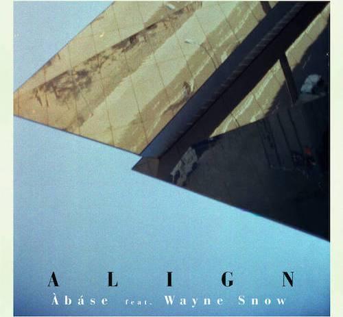 Àbáse - Align (feat Wayne Snow)