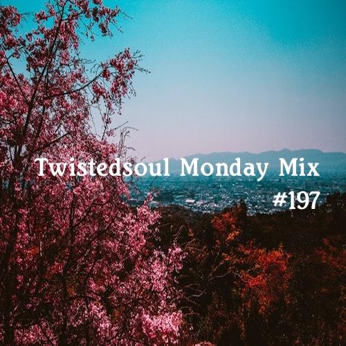 Twistedsoul Monday Mix #197
