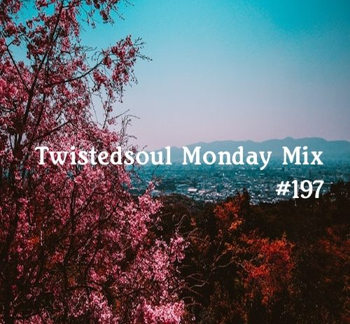 Twistedsoul Monday Mix #197