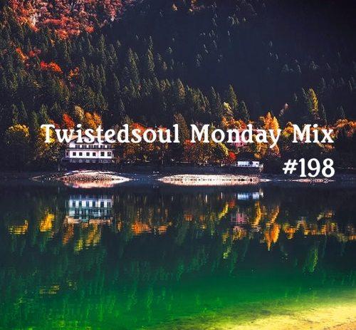 Twistedsoul Monday Mix #198
