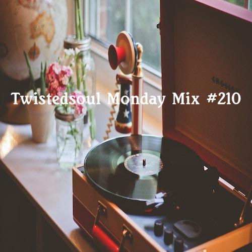 Twistedsoul Monday Mix #210
