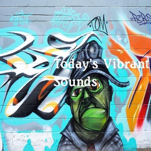 Playlist: Today's Vibrant Sounds.