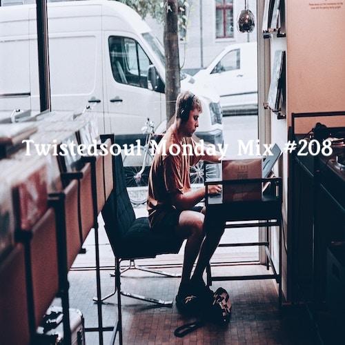 Twistedsoul Monday Mix #208