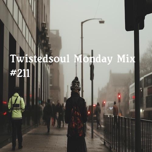 Twistedsoul Monday Mix #211