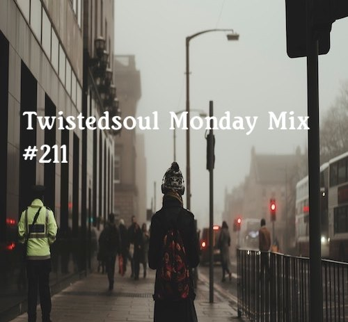 Twistedsoul Monday Mix #211