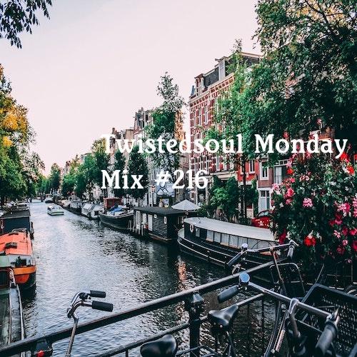 Twistedsoul Monday Mix #216.