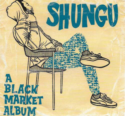 A Black Market Album by Shungu