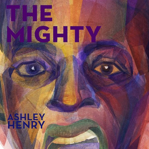 Ashley Henry - The Mighty
