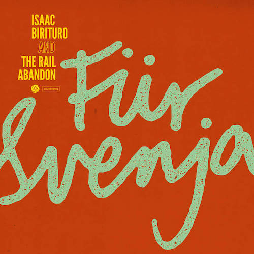 Isaac Birituro and The Rail Abandon - Für Svenja.
