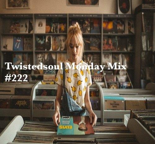 Twistedsoul Monday Mix #222