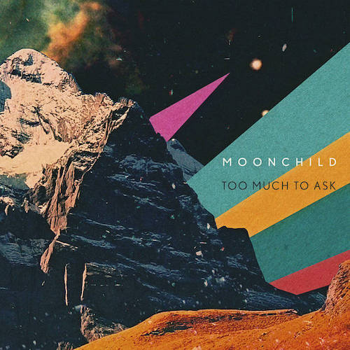 Moonchild share new single titled 'Too Much To Ask'.