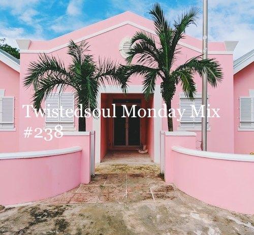 Twistedsoul Monday Mix #238.
