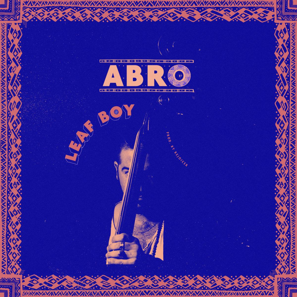 Track By Track Guide: Abro - Leaf Boy.