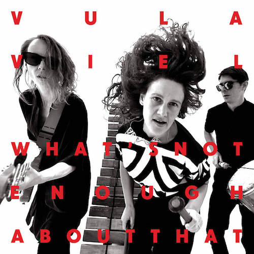 Vula Viel - What's Not Enough About That?